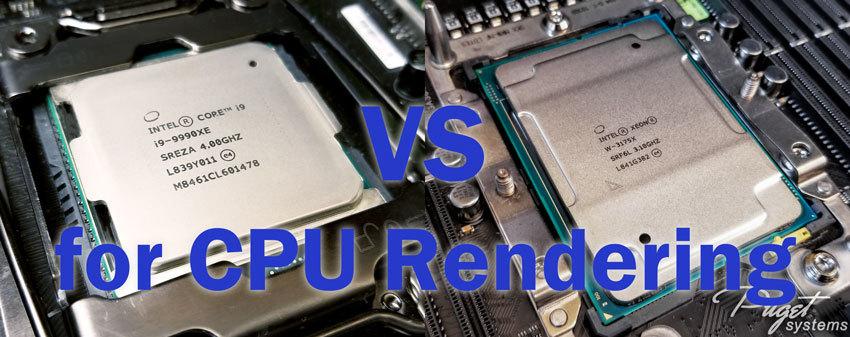 Intel Core i9 9990XE vs Xeon W-3175X for CPU Rendering