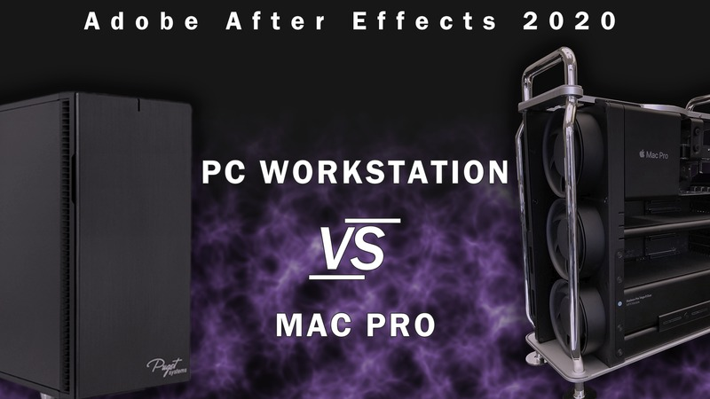 Mac Pro vs PC workstation for Adobe After Effects