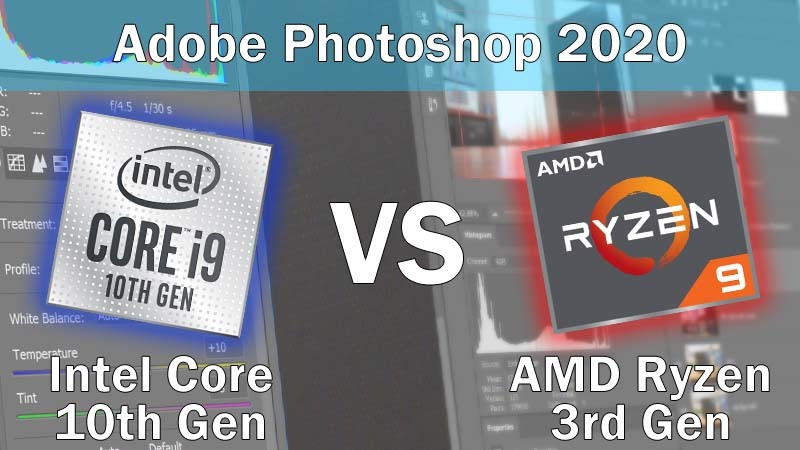 Intel Core 10th Gen vs AMD Ryzen 3rd Gen for Adobe Photoshop