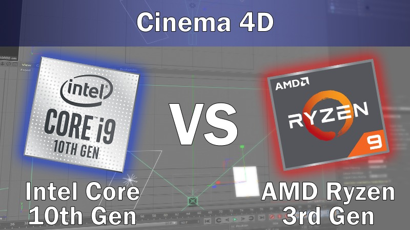 Cinema 4D Intel Core 10th Gen vs AMD Ryzen 3rd Gen