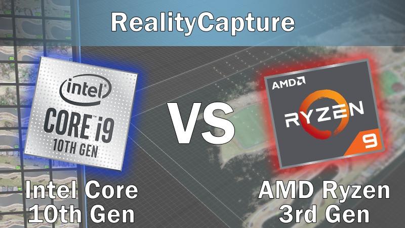 RealityCapture Intel Core 10th Gen vs AMD Ryzen 3rd Gen