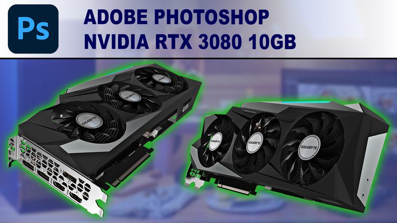 Photoshop GPU Performance Benchmark - NVIDIA GeForce RTX 3080 10GB