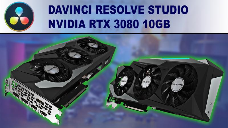 DaVinci Resolve Studio GPU Performance Benchmark - NVIDIA GeForce RTX 3080 10GB
