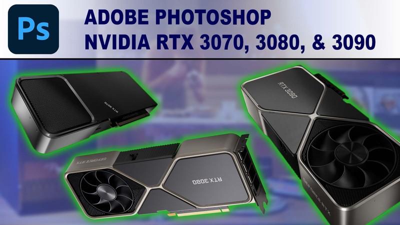 Photoshop GPU Performance Benchmark - NVIDIA GeForce RTX 3070 8GB, 3080 10GB & RTX 3090 24GB