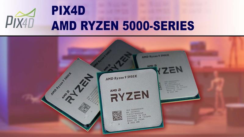 Pix4D AMD Ryzen 5000 Series