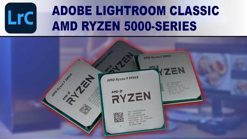 AMD Ryzen 5000-series for Adobe Lightroom Classic