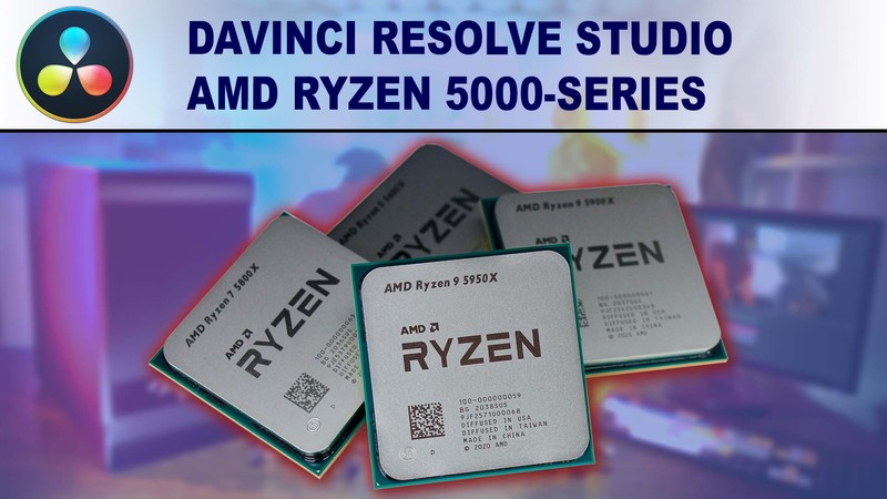 AMD Ryzen 5000-series for DaVinci Resolve Studio