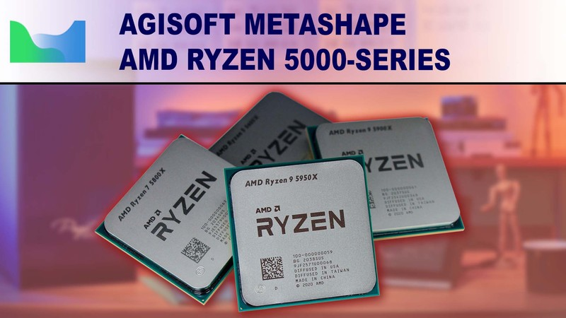 Metashape AMD Ryzen 5000 Series