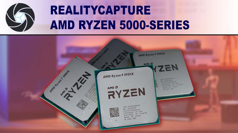 RealityCapture AMD Ryzen 5000 Series