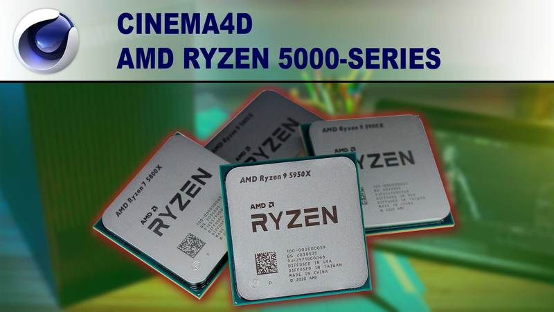 Cinema 4D AMD Ryzen 5000 Series