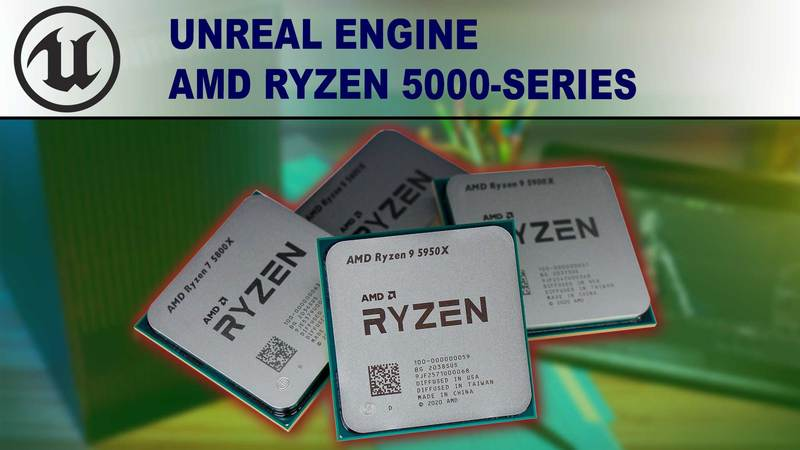 AMD Ryzen 5000-series for Unreal Engine