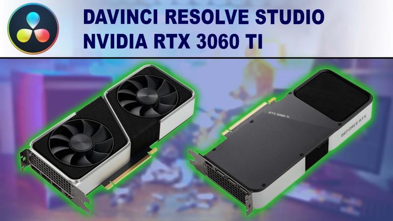 DaVinci Resolve Studio GPU Performance Benchmark - NVIDIA GeForce RTX 3060 Ti 8GB
