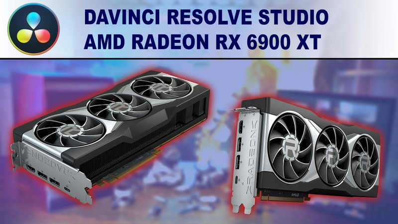 DaVinci Resolve Studio GPU Performance Benchmark - AMD Radeon RX 6900 XT 16GB