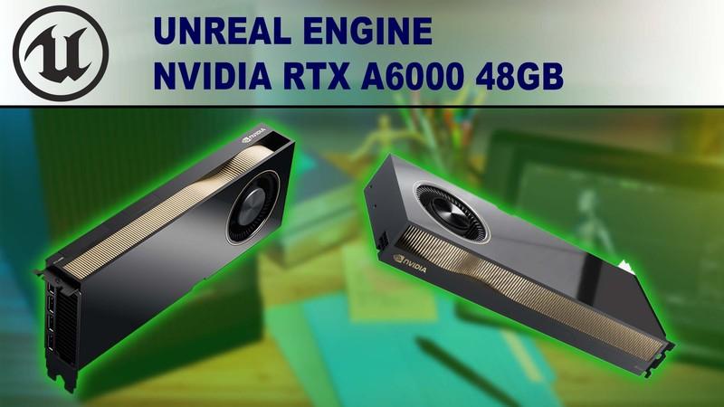 Unreal Engine GPU Performance Benchmark - Nvidia RTX A6000 48GB