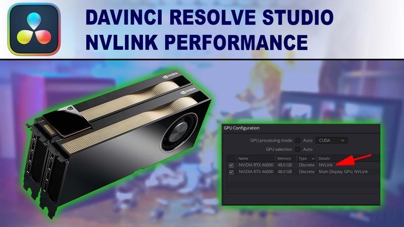 DaVinci Resolve Studio 17 NVLink Support