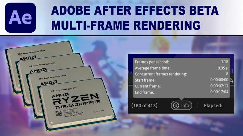 Multi-Frame rendering in After Effects 18.1 BETA