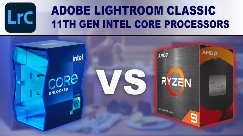 11th Gen Intel Core Processors for Adobe Lightroom Classic
