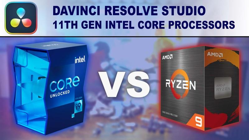 11th Gen Intel Core Processors for DaVinci Resolve Studio