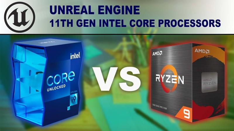 11th Gen Intel Core Processors for Unreal Engine