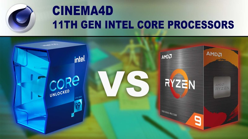 11th Gen Intel Core Processors for Cinema 4D