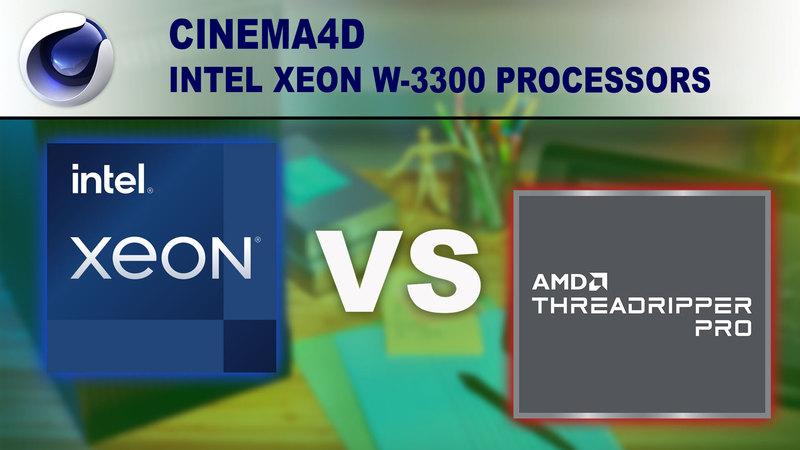 Intel Xeon W-3300 Processors for Cinema 4D