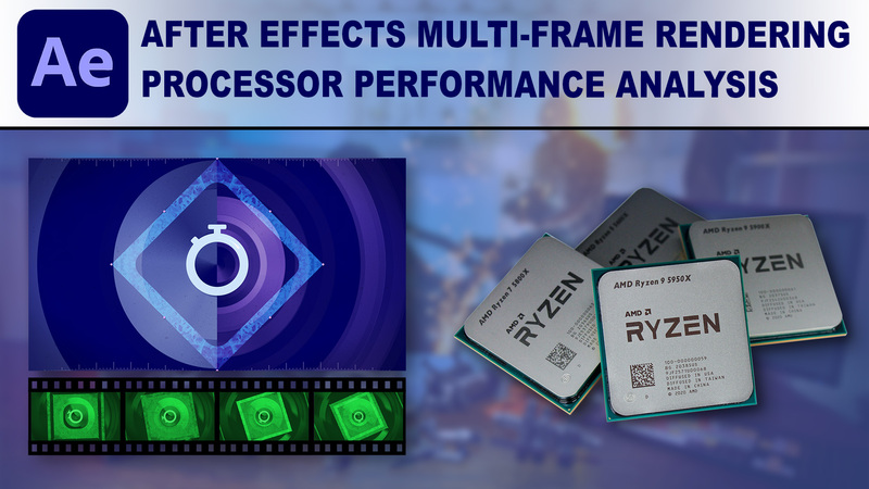 After Effects Multi-Frame Rendering CPU Benchmark Performance